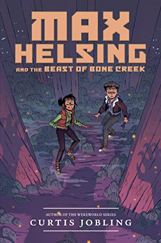 Max Helsing and the Beast of Bone Creek (Max Helsing: Monster Hunter Book 2)]()
