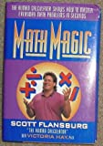 Math Magic: The Human Calculator Shows How to Master Everyday Math Problems in Seconds by Scott Flansburg (1993-05-01)