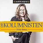 Die Kolumnisten - Ninia Binias (Original Podcast) | Ninia Binias