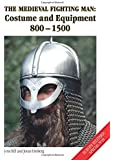 The Medieval Fighting Man - Europa Militaria Special No. 18: Costume and Equipment 800 - 1500