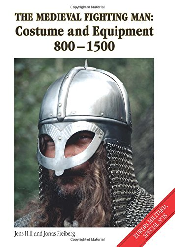 The Medieval Fighting Man - Europa Militaria Special No. 18: Costume and Equipment 800 - 1500 - Costume Xviiie