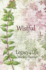 Legacy4Life Weekly Planner - Wistful (Legacy4Life Weekly Planners) (Volume 2) Paperback