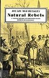 Natural Rebels: A Social History of Enslaved