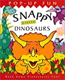 Snappy Little Dinosaurs (Snappy Pop-Ups)