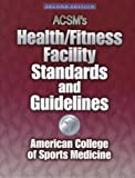 ACSM's Health/Fitness Facility Standards and Guidelines, American College Of Sports Medicine, James A. Peterson, Stephen J. Tharrett, 0873229576