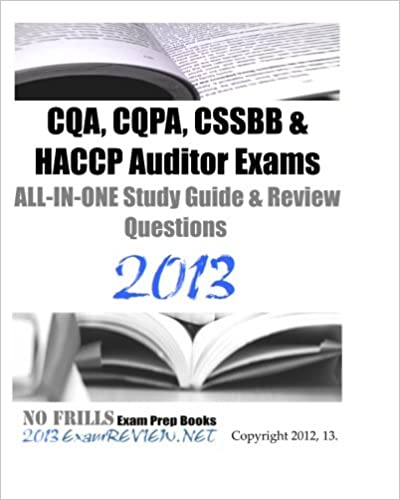 CQA, CQPA, CSSBB & HACCP Auditor Exams ALL-IN-ONE Study Guide ...