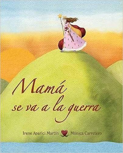 Mama Se Va A La Guerra por Irene Aparici Martin