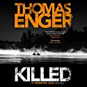 Killed Audiobook by Thomas Enger Narrated by David Shaw Parker