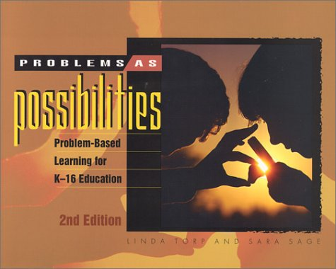 Problems as Possibilities: Problem-Based Learning for K-16 Education (2nd Edition)