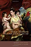 img - for Stage Mothers: Women, Work, and the Theater, 1660-1830 (Transits: Literature, Thought & Culture, 1650-1850) book / textbook / text book