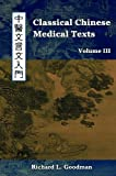 img - for Classical Chinese Medical Texts: Learning to Read the Classics of Chinese Medicine (Vol. III) book / textbook / text book