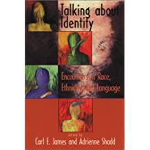 Talking About Identity: Encounters in Race, Ethnicity, and Language