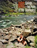 Hot Springs and Hot Pools of the Southwest, Marjorie Gersh-Young, 1890880035