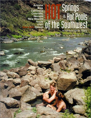 Hot Springs and Hot Pools of the Southwest: Jayson Loam's Original Guide ()