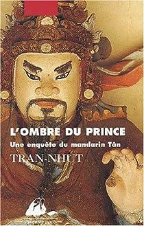 Enquête du mandarin Tân, tome 2 : L'ombre du prince  par Tran-Nhut