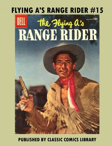 Download Flying A's Range Rider Comics #15: Email Request Classic Comics Library Catalog pdf epub