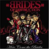 Here Come the Brides by Brides of Destruction (2004-11-16)