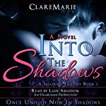 Into the Shadows: The Shadows Trilogy, Book 1 |  ClareMarie