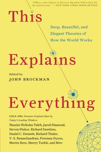Image of This Explains Everything: Deep, Beautiful, and Elegant Theories of How the World Works (Edge Question Series)