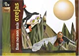 img - for Esas no son mis orejas/ Those Aren't My Ears (Suenos Curiosos/ Curious Dreams) (Spanish Edition) book / textbook / text book