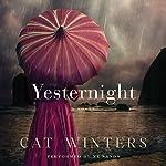 Yesternight: A Novel | Cat Winters