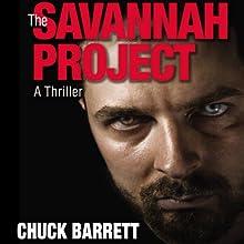 The Savannah Project: Jake Pendleton Series, Book 1 Audiobook by Chuck Barrett Narrated by Scott Brick