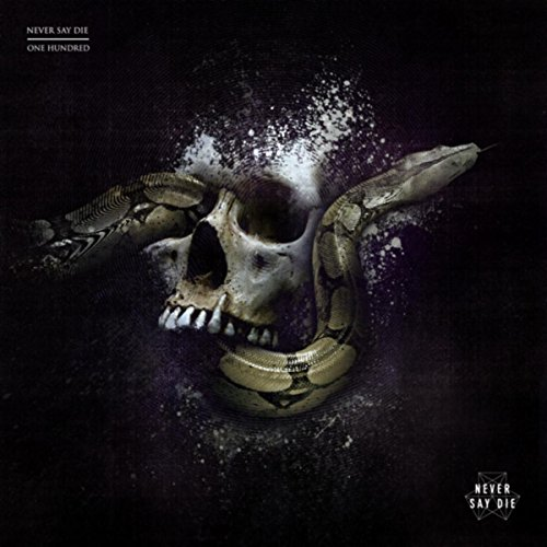 Never Say Die One Hundred [Explicit]