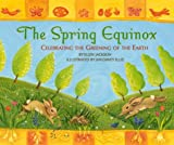 Spring Equinox, The: The Greening Of The Earth
