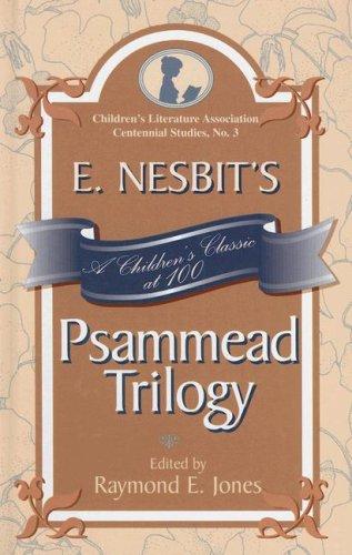 E. Nesbit's Psammead Trilogy: A Children's Classic at 100 (Children's Literature Association Centennial Studies)