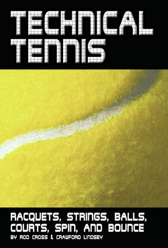 "Technical Tennis: Racquets, Strings, Balls, Courts, Spin, and Bounce: ""Racquets, Strings, Balls, Courts, Spin, and Bounce"""