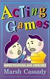 Acting Games, Marsh Cassady, 0916260925