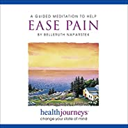 A Guided Meditation to Help Ease Pain- Two Research Proven Guided Imagery Methods for Managing or Reducing Chr