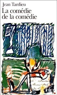 La comédie de la comédie par Jean Tardieu