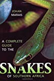 A Complete Guide to Snakes of Southern Africa