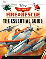 Disney Planes Fire and Rescue: The Essential Guide