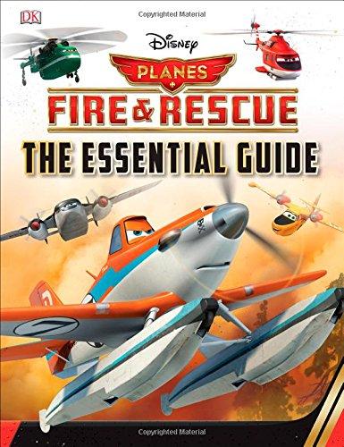 Disney Planes Fire and Rescue: The Essential Guide (Dk Essential Guides) pdf epub