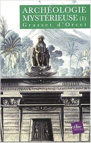 En ligne téléchargement Archéologie mystérieuse, tome 1 pdf epub