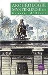 Archéologie mystérieuse, tome 1 par Grasset d'Orcet