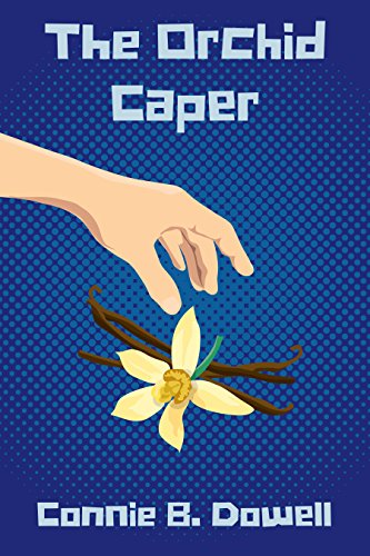 The Orchid Caper (Ian and Darlene Book 1)