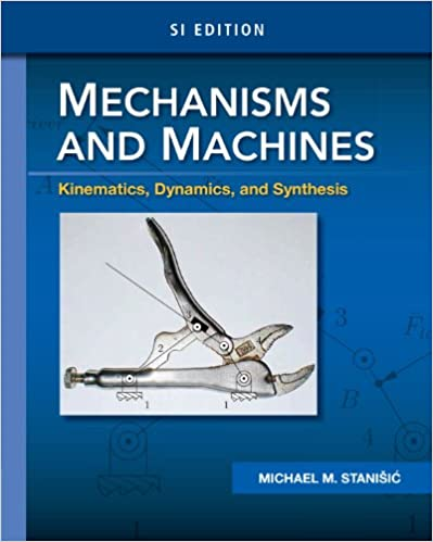Mechanisms and machines kinematics dynamics and synthesis si mechanisms and machines kinematics dynamics and synthesis si edition 1st edition kindle edition fandeluxe Gallery