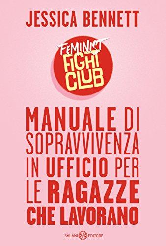 Feminist Fight Club: Manuale di sopravvivenza in ufficio per ragazze che lavorano (Italian Edition)
