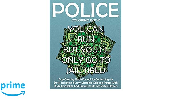 Cop insults jokes