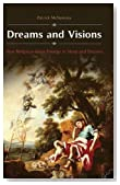 Dreams and Visions: How Religious Ideas Emerge in Sleep and Dreams (Brain, Behavior, and Evolution)