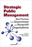 img - for Strategic Public Management: Best Practices from Government and Nonprofit Organizations book / textbook / text book