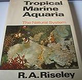 Tropical Marine Aquaria, R. A. Riseley, 0046390022