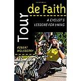Tour de Faith: A Cyclist's Lessons for Living