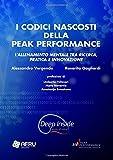 I codici nascosti della peak performance: L'allenamento mentale tra ricerca, pratica e innovazione