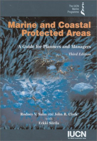 Marine and Coastal Protected Areas, 3rd Edition: A Guide for Planners and Managers ()