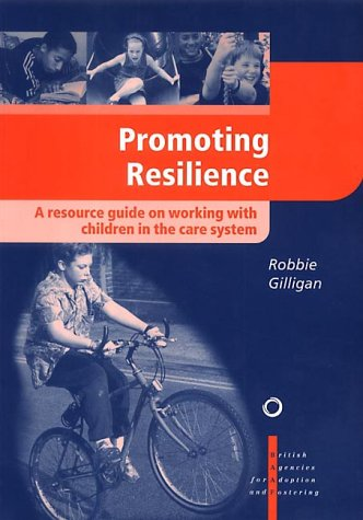 Promoting Resilience: A Resource Book on Working with Children in the Care System ebook