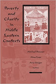 Book Poverty and Charity in Middle Eastern Contexts (Suny Series in the Social and Economic History of the Middle East)
